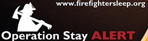 Operation Stay Alert Banner - www.firefightersleep.org